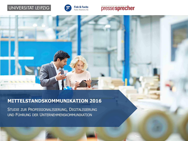 Ergebnisbericht Studie Mittelstandskommunikation 2016 Digitalisierung Professionalisierung Fuehrung Unternehmenskommunikation