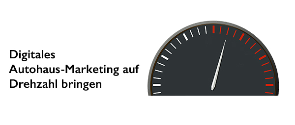 Digitale Autohäuser Digitales Marketing