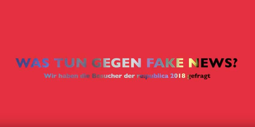 Was tun gegen Fake News? Antworten von der re:publica 2018